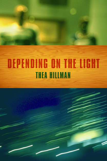 "cover image of Thea Hillman's book ""Depending on the Light"""